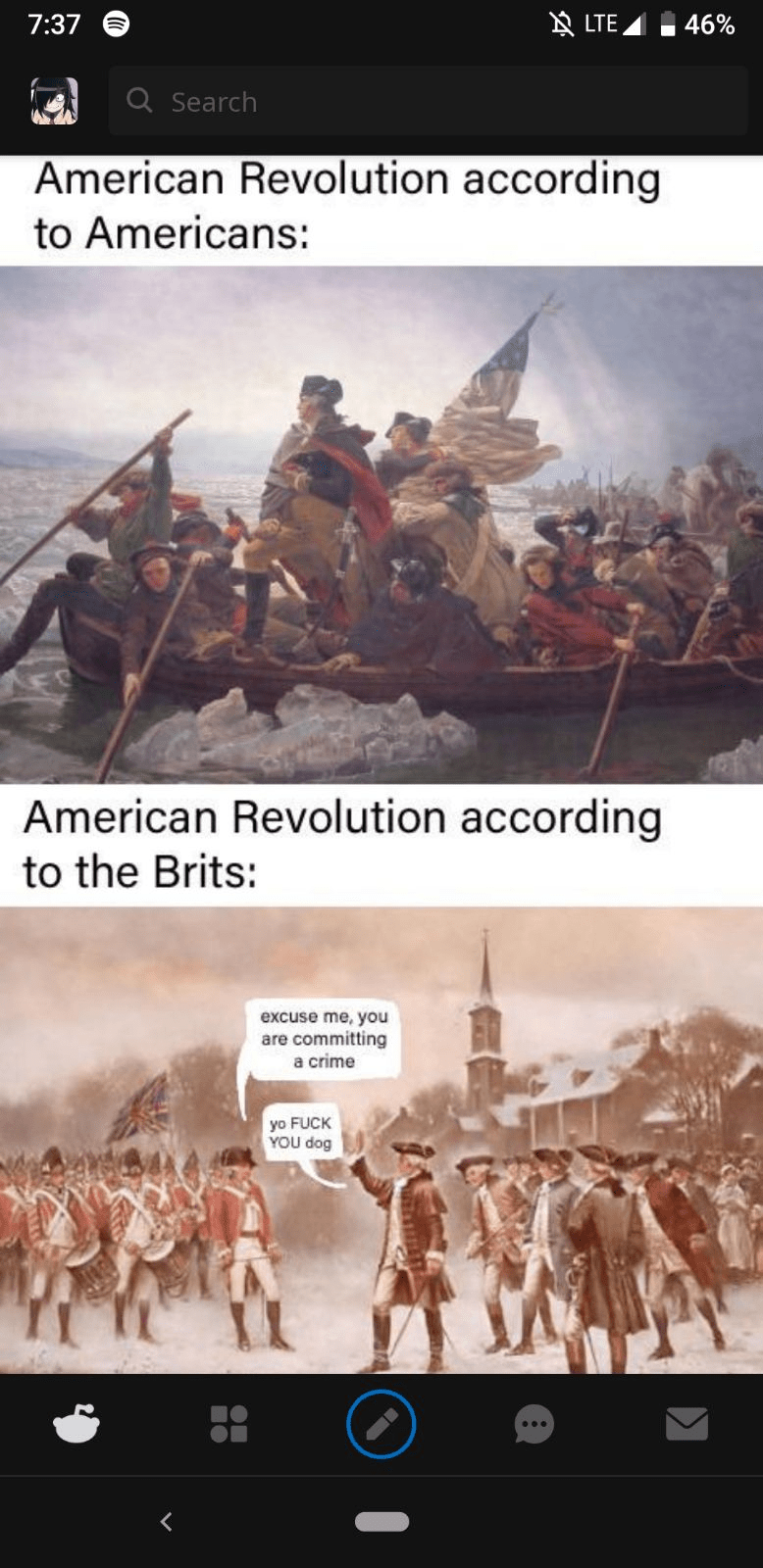 Rebellion - N LTE 46% 7:37 Q Search American Revolution according to Americans: American Revolution according to the Brits: excuse me, you are committing a crime yo FUCK YOU dog