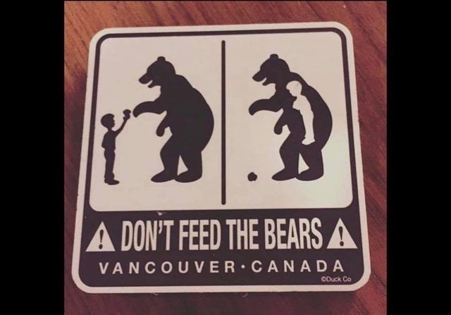 Text - A DON'T FEED THE BEARS A VANCOUVER CANADA CDuck Co