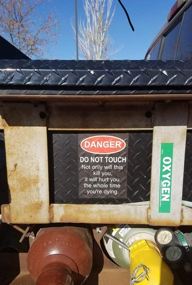 Advertising - DANGER DO NOT TOUCH Not only will this kill you, it will hurt you the whole time you're dying. AYGEU OXYGEN