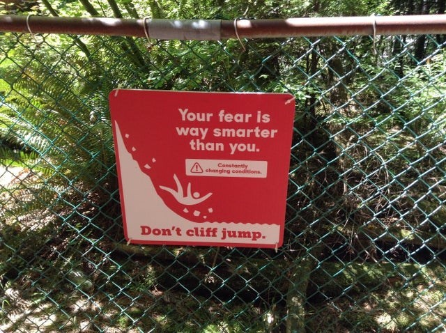 Nature reserve - Your fear is way smarter than you. Constantly changing conditions. Don't cliff jump.