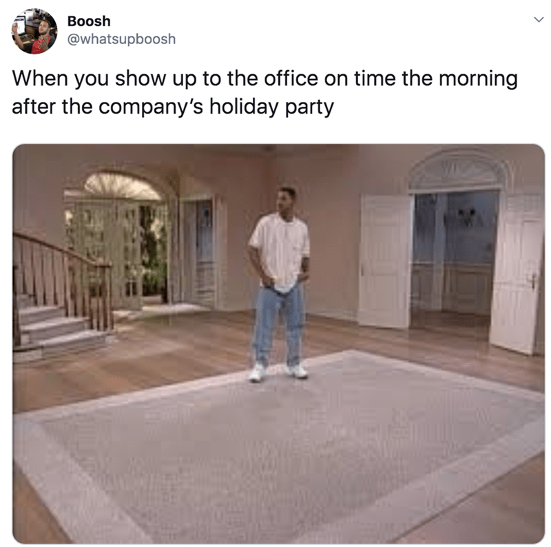 Property - Boosh @whatsupboosh When you show up to the office on time the morning after the company's holiday party