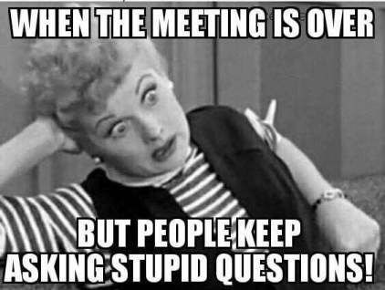 Photo caption - WHEN THE MEETING IS OVER BUT PEOPLE KEEP ASKING STUPID QUESTIONS!