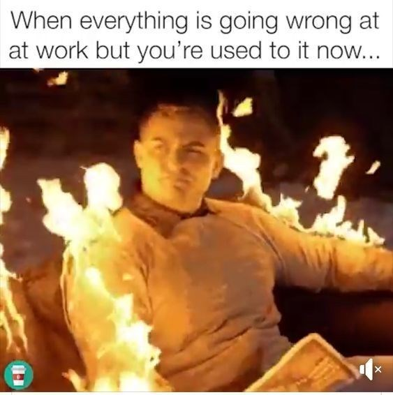 Movie - When everything is going wrong at at work but you're used to it now...