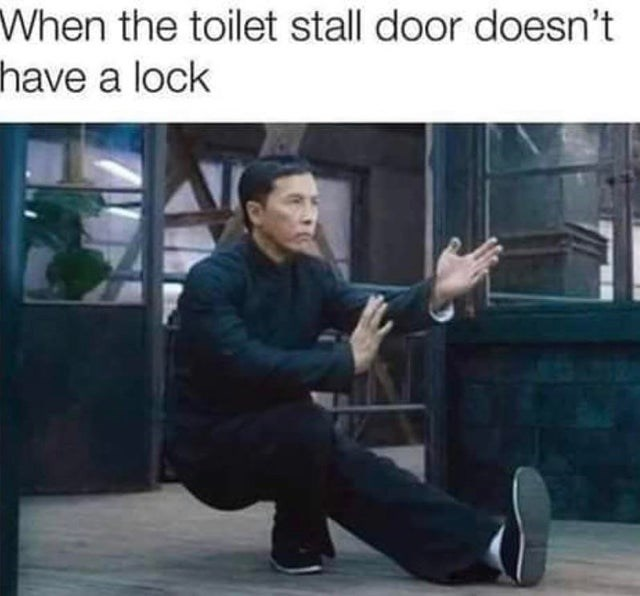 Kung fu - When the toilet stall door doesn't have a lock
