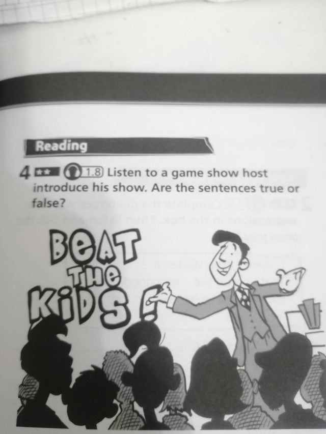 Text - Reading 4 1.8 Listen to a game show host introduce his show. Are the sentences true or false? BOAT KADSE