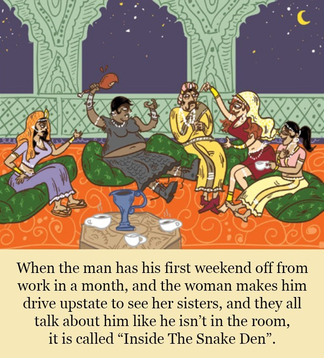 """Cartoon - When the man has his first weekend off from work in a month, and the woman makes him drive upstate to see her sisters, and they all talk about him like he isn't in the room, it is called """"Inside The Snake Den""""."""