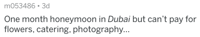 Text - m053486 • 3d One month honeymoon in Dubai but can't pay for flowers, catering, photography...