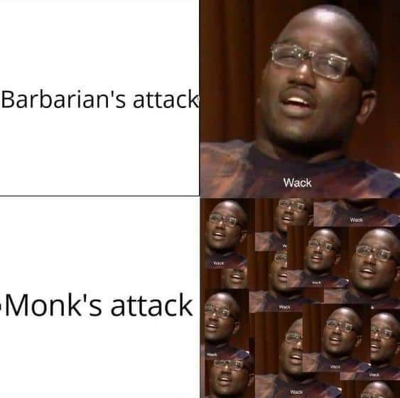 Face - Barbarian's attack Wack Wack Monk's attack WACK Wack