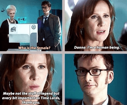 Face - Donna. I'ma human being. Who is the female? Maybe not the stuffoflegend but every bit important as Time Lords, thankyou.