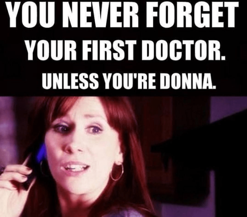 Hair - YOU NEVER FORGET YOUR FIRST DOCTOR. UNLESS YOU'RE DONNA.
