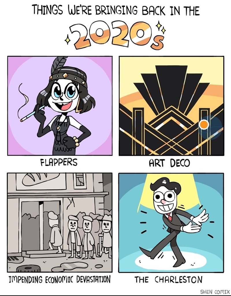 Cartoon - THINGS WE'RE BRINGING BACK IN THE 2020 FLAPPERS ART DECO IMPENDING ECONOMIC DEVASTATION THE CHARLESTON SHEN COMIX