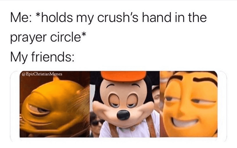 funny meme about prayer circle. mike wazowski, mickey mouse and barry the bee all giving a suggestive side eye representing your friends when you hold your crush's hand during prayer circle