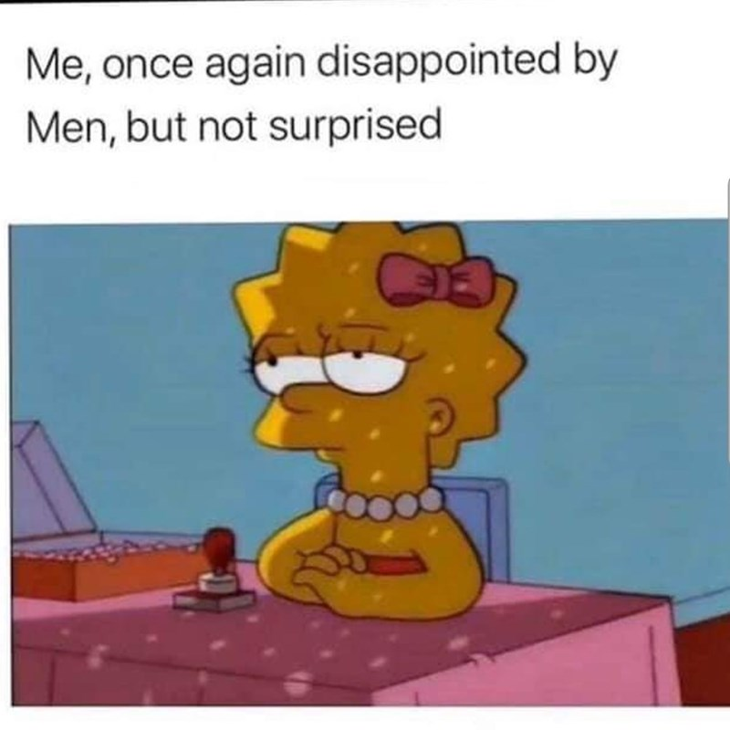 Cartoon - Me, once again disappointed by Men, but not surprised