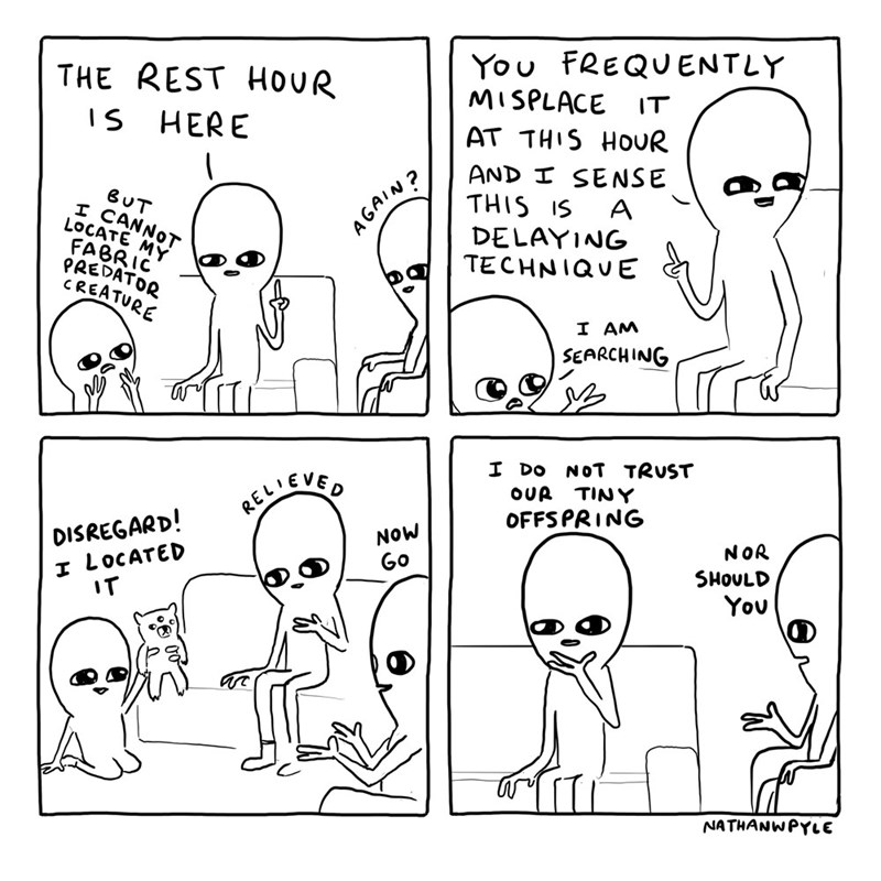 White - You FREQUENTLY MISPLACE THE REST HOUR is HERE IT AT THIS HOUR AND I SENSE THIS IS BUT I CANNOT LOCATE MY FABRIC PREDATOR CREATURE AGAIN? DELAYING TECHNIQUE I AM SEARCHING I DO NOT TRUST RELIEVED OUR TINY DISREGARD! I LOCATED IT OFFSPRING NOW NOR SHOULD Go You NATHANWPYLE