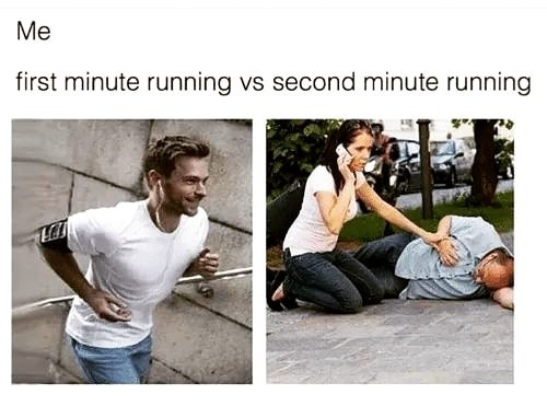 Text - Me first minute running vs second minute running