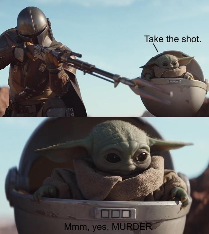 Fictional character - Take the shot. Mmm, yes, MURDER