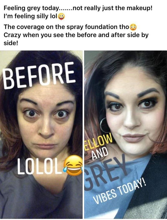 Face - Feeling grey today..not really just the makeup! I'm feeling silly lole The coverage on the spray foundation tho Crazy when you see the before and after side by side! BEFORE ELLOW LOLOL AND GREY VIBES TODAY!