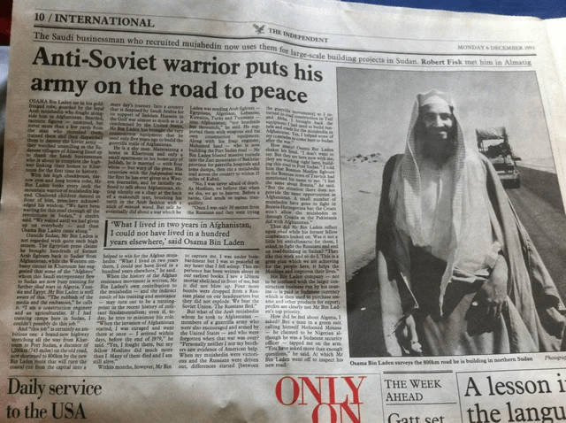 Newsprint - 10 / INTERNATIONAL THE INDEFEDENT The Saudi businessman who recruited mujahedin now uses them for largescale building prejects in Sudan, Robert Fisk met him in Aima Anti-Soviet warrior puts his army on the road to peace MONDAY 6 DECEMBE 93 OSAMA Lades ring me dar's rses ta a ery that pot of Sadd Hin the G Lade w diag Arh ighon Eep Algeria Kesit Turki and Tu Jme Atghnian Send Anbie ide Tomstritionl sndemed, he United Sa Me Lade r mndshe the rted them wih wepo that be aly Be aaebld the