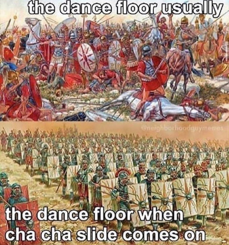 funny meme about the dance floor using images of ancient roman battles, cha cha slide, history memes, dancing