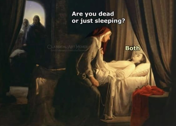 Painting - Are you dead or just sleeping? CLASSICAL ART MEMES Both