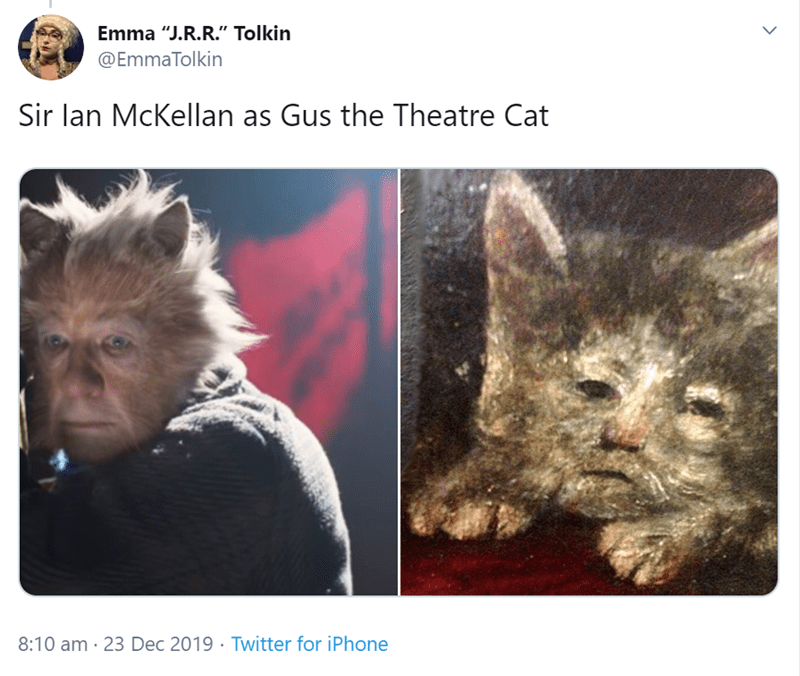 "Cat - Emma ""J.R.R."" Tolkin @EmmaTolkin Sir lan McKellan as Gus the Theatre Cat 8:10 am · 23 Dec 2019 · Twitter for iPhone"