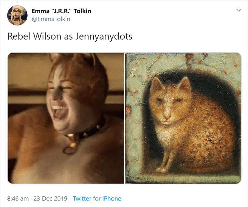"Cat - Emma ""J.R.R."" Tolkin @EmmaTolkin Rebel Wilson as Jennyanydots 8:46 am · 23 Dec 2019 · Twitter for iPhone"