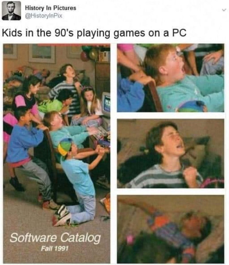 "Funny Twitter meme that reads, ""Kids in the '90s playing games on a PC"" above pics of a group of kids looking overly excited while playing said games"