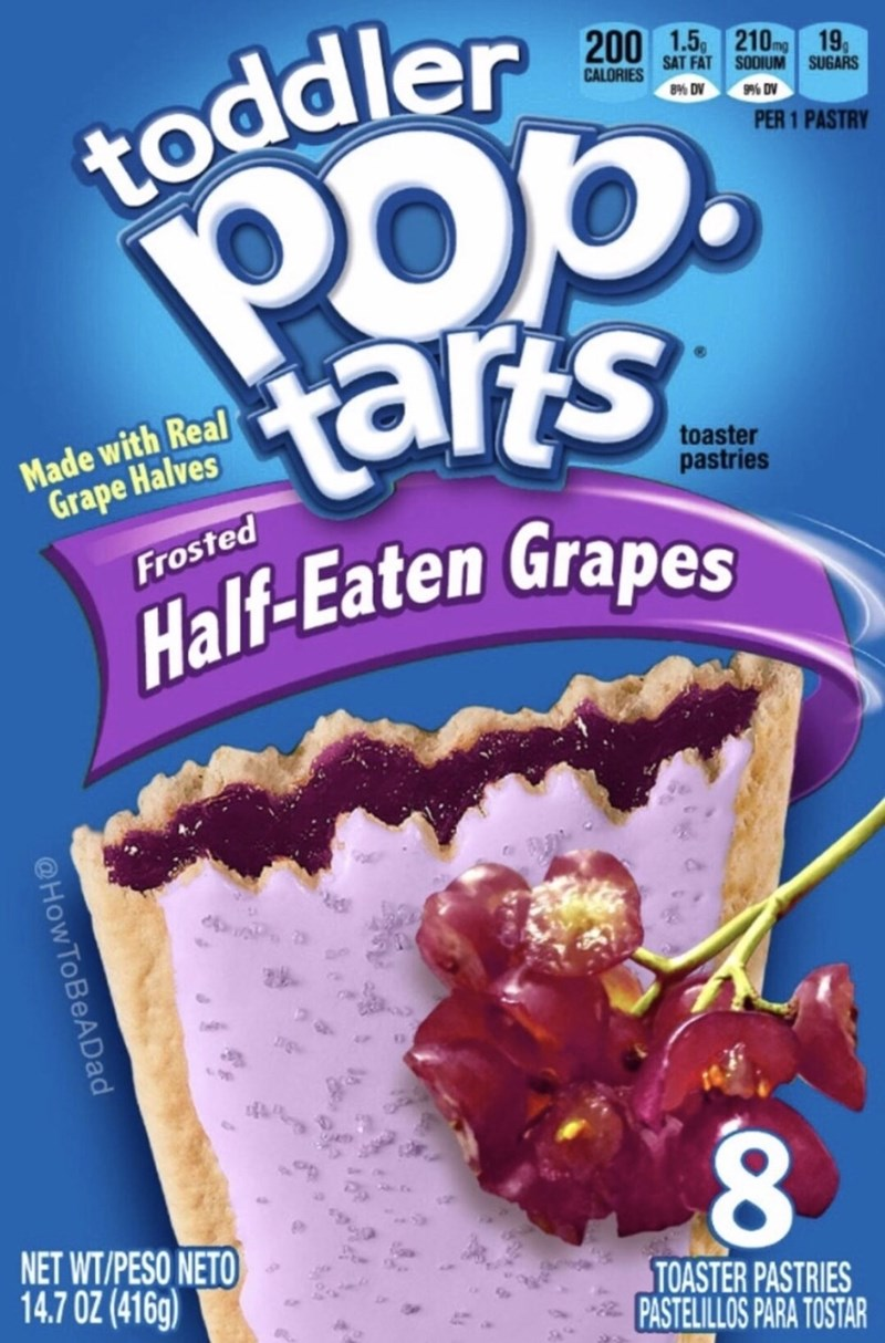 Food - 200 1.5. 210g 19, SAT FAT SODIUM SUGARS CALORIES toddler 8% DV 99% DV PER 1 PASTRY ars Made with Real Grape Halves toaster pastries Frosted Half-Eaten Grapes NET WT/PESO NETO 14.7 OZ (416g) TOASTER PASTRIES PASTELILLOS PARA TOSTAR @How ToBeADad