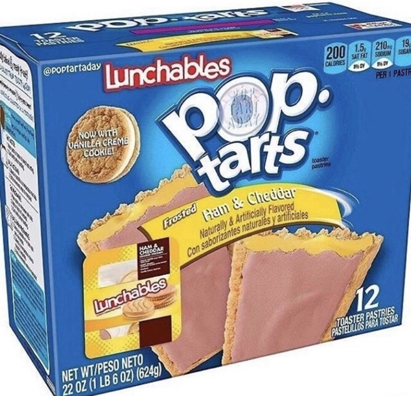 Graham cracker - 12 आ य @POPtartaday Lunchables నిడ 200 15 210 19, SAT FAT SODIUM SUGAR CALORIES POp. tars PER 1 PASTR NOW WITH VANILLA CREME COOKIE! toaster pastries Frosted Naturally &Artificialy Flavored Con saborizántes naturalės y artificiales liam & Cheddar HAM& CHEDOAR unchables 12 TOASTER PASTRIES PASTELILLOS PARA TOSTAR NET WT/PESO NETO 22 OZ (1 LB 6 OZ) (624g)