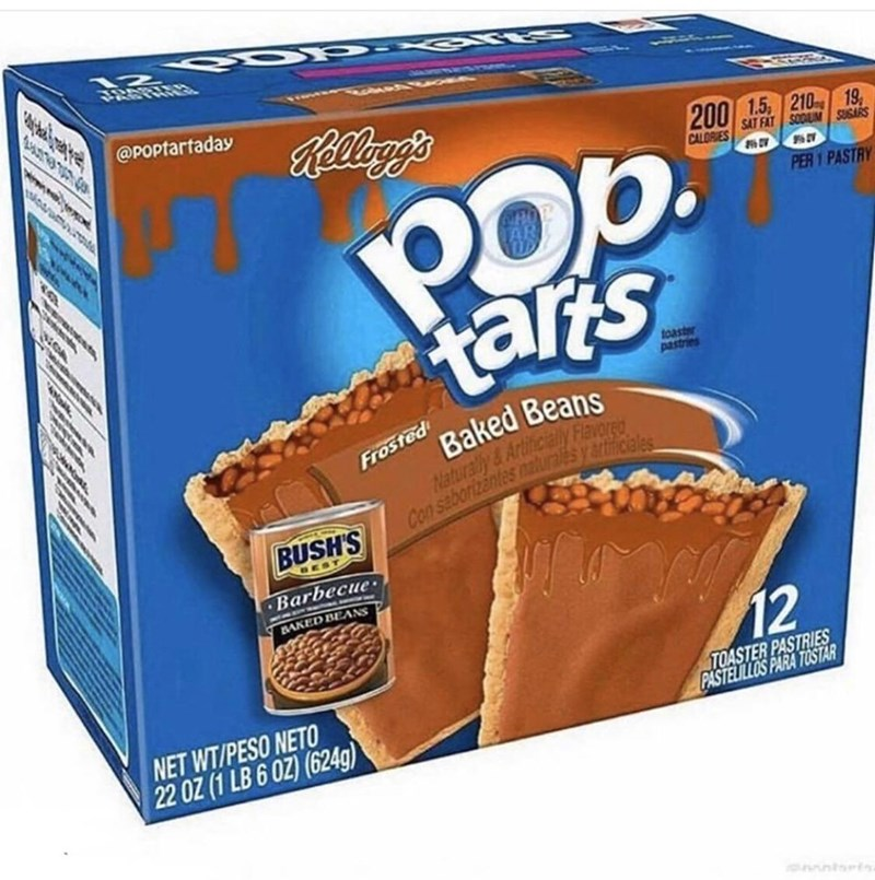 Food - @POptartaday Kellegg's 200 1.5 210 POp. tars 19, SAT FAT SODUM SUSARS CALORIES PER 1 PASTRY toaster pastries Baked Beans Naturally &Artitcialy Flavore Con saborizantes naluraies y atmciales Frosted BUSH'S Barbecue• BAKED BEANS 12 NET WT/PESO NETO 22 OZ (1 LB 6 0Z) (624g) TOASTER PASTRIES PASTELILLOS PARA TOSTAR