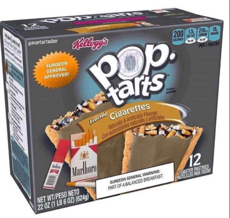 Auto part - ৯ @POptartaday Kellag's 200 1.5 210 19, SAT FAT SODUM SUGARS POp. tars CALDRIES SURGEON GENERAL APPROVED! PER 1 PASTRY toaster pastries Cigarettes Naturally &Artificialy Flavored Con saborizăntes naturales y artificiales Frosted lorben Marlbony 12 SURGEON GENERAL WARNING: PART OF A BALANCED BREAKFAST. TOASTER PASTRIES PASTELILLOS PARA TOSTAR NET WT/PESO NETO 22 0Z (1 LB 6 OZ) (624g)