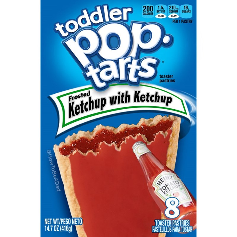 Cuisine - toddler Pop. taris 200 1.5 210mg CALORIES 19, SUGARS SAT FAT SODIUM 8% DV 9% DV PER 1 PASTRY toaster pastries Frosted Ketchup with Ketchup HEINZ TOMATO KETCHUP NET WT/PESO NETO 14.7 OZ (416g) TOASTER PASTRIES PASTELILLOS PARA TOSTAR @How ToBeADad