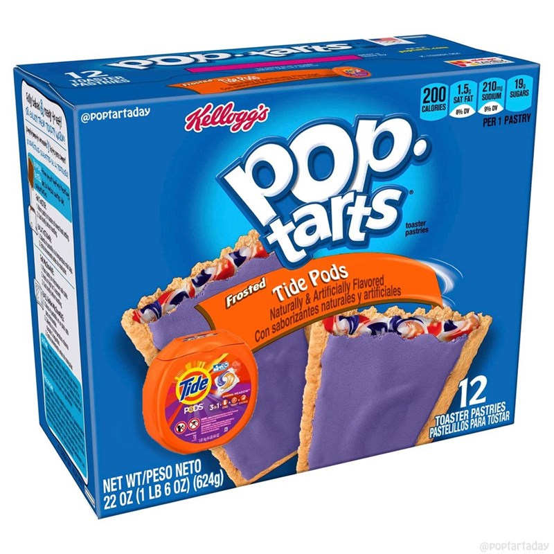 Toy - @POptartaday Relleggs 200 1.5, 210g 19, SAT FAT SODIUM SUGARS POp. tars CALORIES 8% DV ాజా 99% DV PER 1 PASTRY toaster pastries Tide Pods Naturally &Artificially lavored Con saborizántes naturalés y artificiales Frosted డితరి Tide MEADOW PODS 3.1..0.2 12 TOASTER PASTRIES PASTELILLOS PARA TOSTAR NET WT/PESO NETO 22 OZ (1 LB 6 OZ) (624g) @POpfartaday ecobavvow