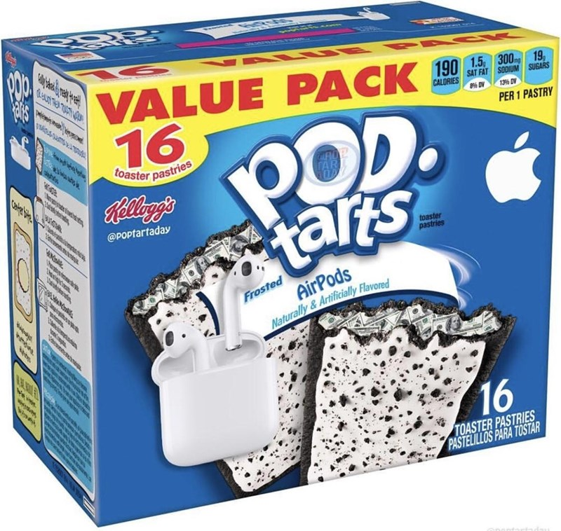 VALUE PACK 190 16 শ 19 SAT FAT SODIUM SUGARS CALORIES 8% DV 13% DV OOD. tarts PER 1 PASTRY toaster pastries Kelogs @POptartaday toaster pastries AirPods Frosted igies Naturally& Artificially Flavored 16 TOASTER PASTRIES PASTELILLOS PARA TOSTAR