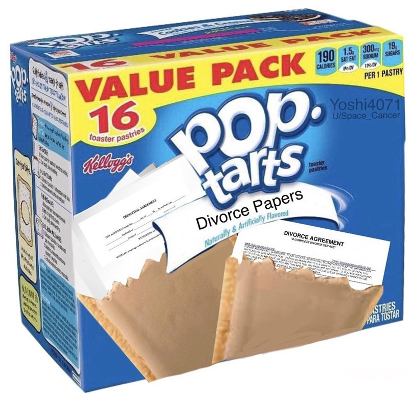 """Carton - VALUE 16 ং PACK 190 1.5, 300mg 19 SAT FAT SODIUM SUGARS 8 DV CALORIES 170 EN Oop. tars PER 1 PASTRY toaster Yoshi4071 U/Space_Cancer pastries toaster pastries PRENLPILAL AGREEMENT Divorce Papers TS AGRMENT de WITSEn AS Naturally&Artificially Flavored wyEREASumage is DIVORCE AGREEMENT """"A COMPLETE DIVORCE SERVICE STRIES PARA TOSTAR"""