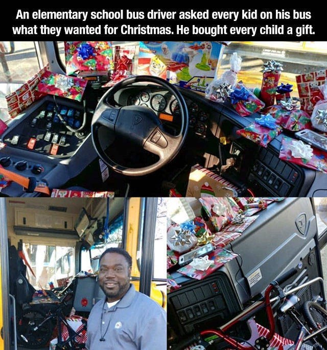Vehicle - An elementary school bus driver asked every kid on his bus what they wanted for Christmas. He bought every child a gift. 3O881
