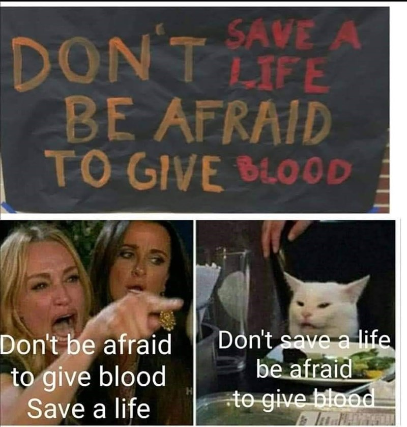 Facial expression - SAVE A DON T LIFE DON'T BE AFRAID TO GIVE BLOOD Don't save a life be afraid to give blood Don't be afraid to give blood Save a life