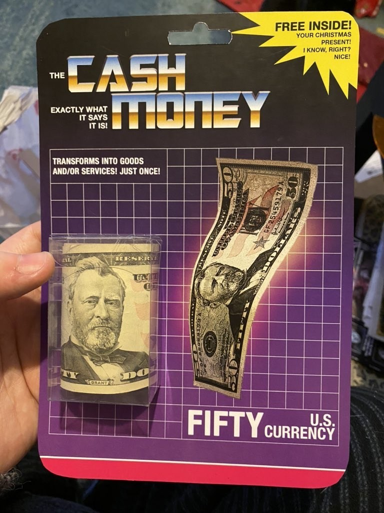 Joint - FREE INSIDE! YOUR CHRISTMAS PRESENT! I KNOW, RIGHT? NICE! --CASH HONEY THE EXACTLY WHAT IT SAYS IT IS! TRANSFORMS INTO GOODS AND/OR SERVICES! JUST ONCE! RESERNE AL VORANT FIFTY CURRENCY U.S. GLI6ShS235