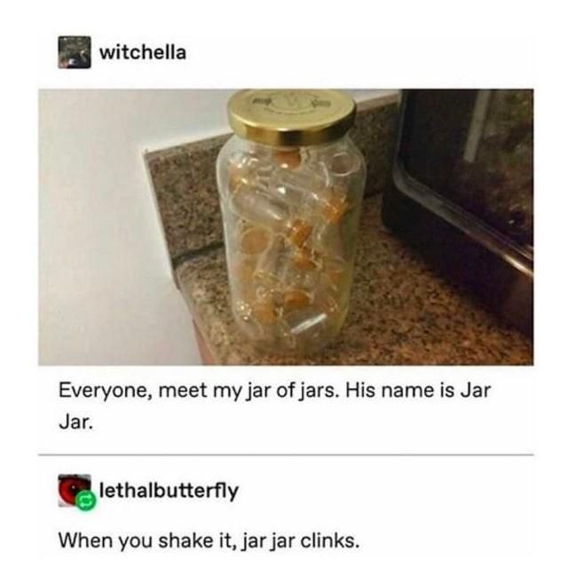 Rock - witchella Everyone, meet my jar of jars. His name is Jar Jar. lethalbutterfly When you shake it, jar jar clinks.