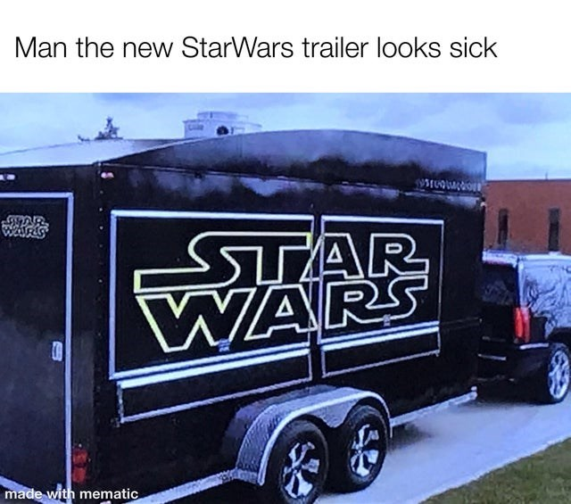 Vehicle - Man the new StarWars trailer looks sick STAR WARS made with mematic