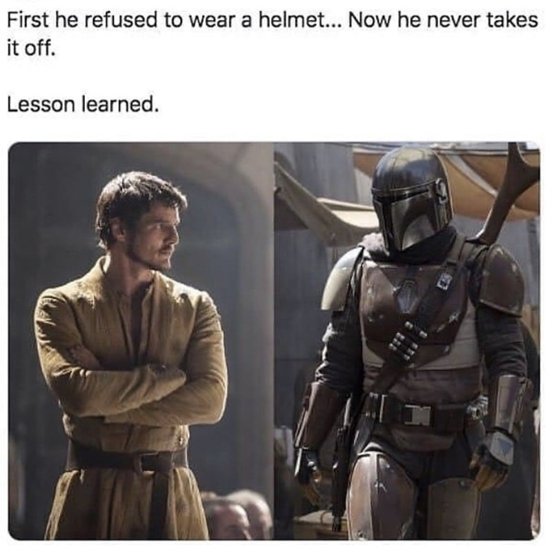 Fictional character - First he refused to wear a helmet... Now he never takes it off. Lesson learned.