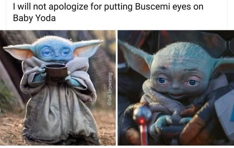 Yoda - I will not apologize for putting Buscemi eyes on Baby Yoda @bill.browning