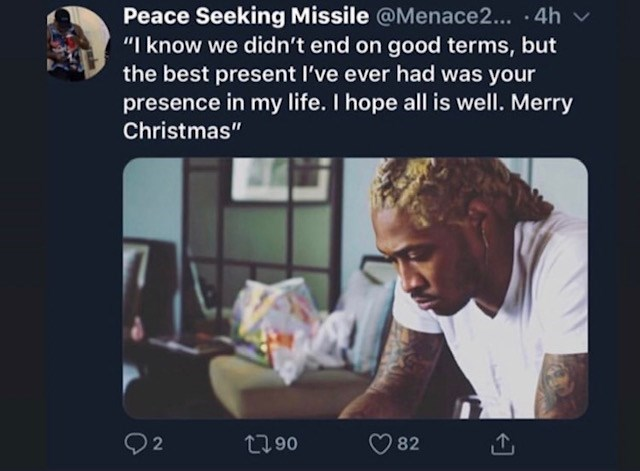 "Text - Peace Seeking Missile @Menace2... · 4h ""I know we didn't end on good terms, but the best present I've ever had was your presence in my life. I hope all is well. Merry Christmas"" 2790 82"