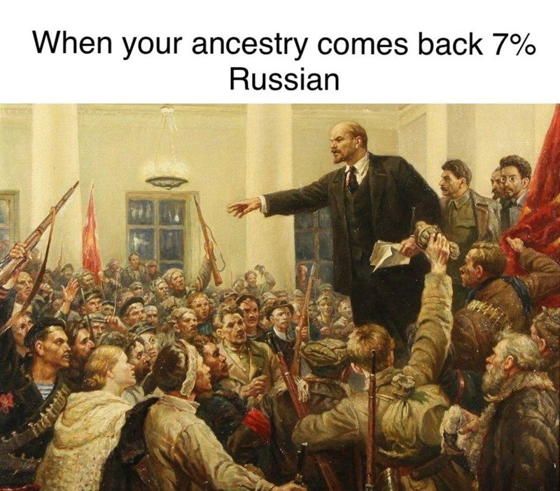 People - When your ancestry comes back 7% Russian
