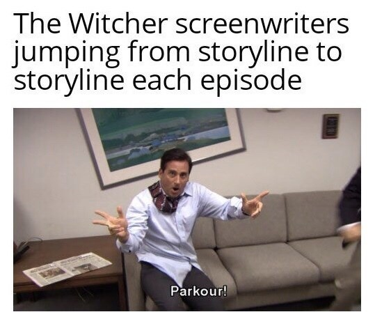 Text - The Witcher screenwriters jumping from storyline to storyline each episode Parkour!