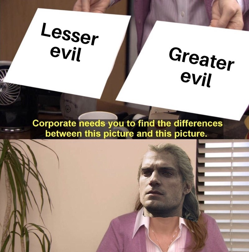 Text - Lesser evil Greater evil Corporate needs you to find the differences between this picture and this picture.