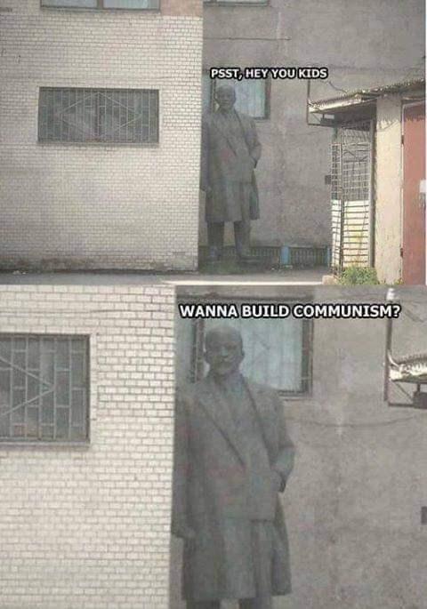 Text - PSST, HEY YOU KIDS WANNA BUILD COMMUNISM?