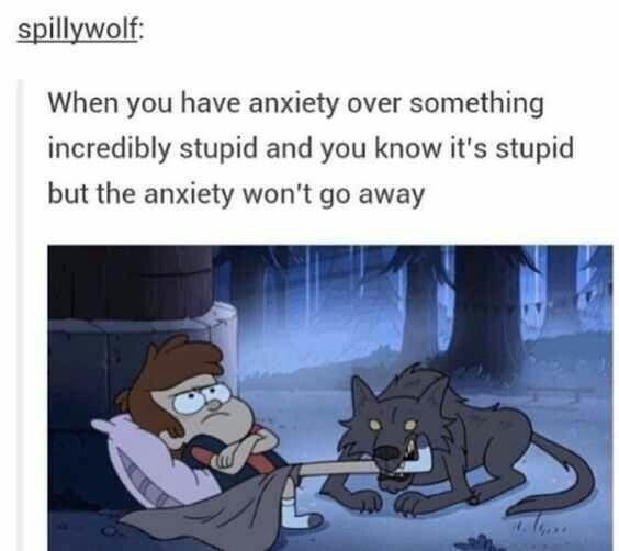 Cartoon - spillywolf: When you have anxiety over something incredibly stupid and you know it's stupid but the anxiety won't go away