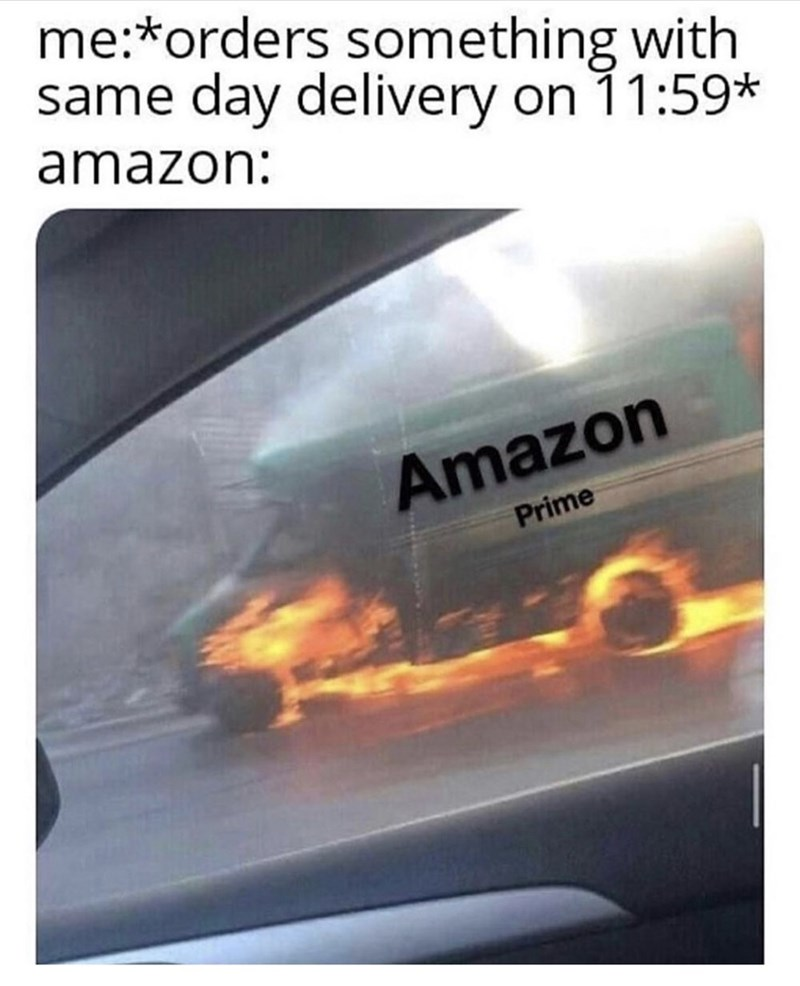Text - me:*orders something with same day delivery on 1:59* amazon: Amazon Prime