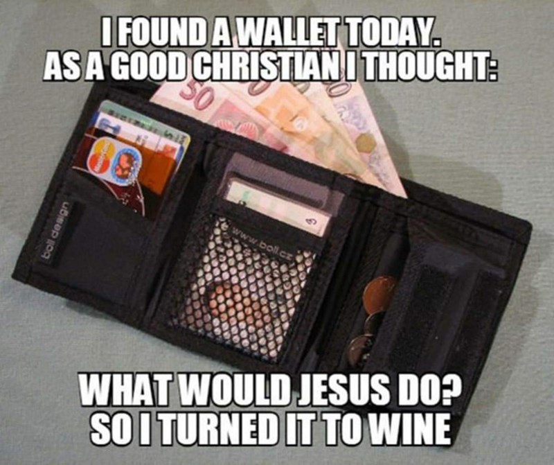 Wallet - ASA GOOD CHRISTIANITHOUGHT: 50 I FOUND A WALLET TODAY. www.boll. WHAT WOULD JESUS DO? SOI TURNED IT TOWINE